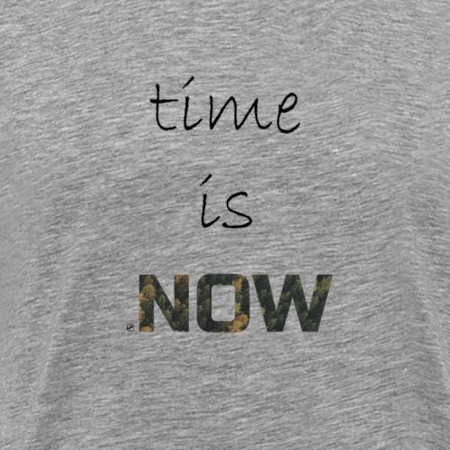 Time is Now - Männer Premium T-Shirt