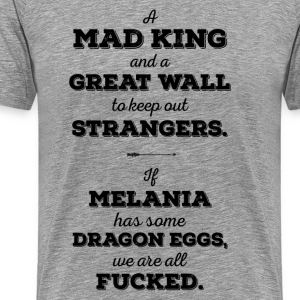 Mad kung, Greatwall, Dragon ägg, Melania Trump - Premium-T-shirt herr