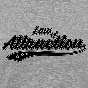 Law of Attraction - T-shirt Premium Homme