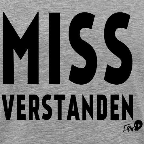 MISSUNDERSTOOD - Men's Premium T-Shirt
