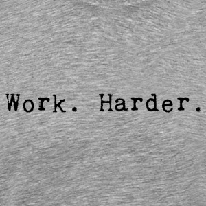 werk harder_black - Mannen Premium T-shirt