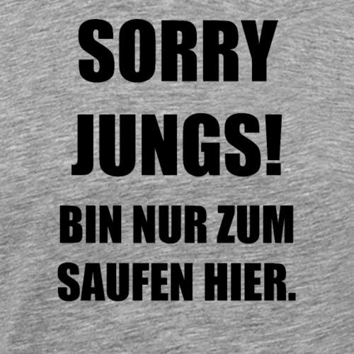 Sorry Jungs - Männer Premium T-Shirt