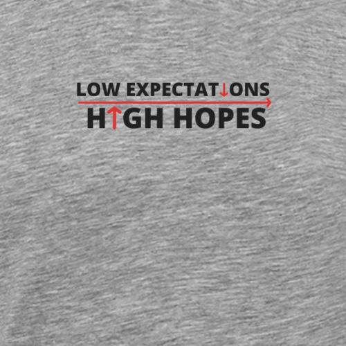 Low expectations high hopes - niedrige Erwartungen - Männer Premium T-Shirt