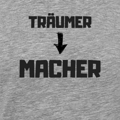 Vom Träumer zum Macher - Hustle hard be cool - Männer Premium T-Shirt