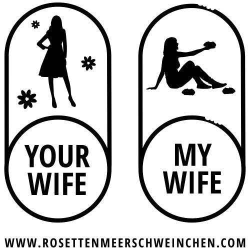 YOUR WIFE - MY WIFE - Männer Premium T-Shirt