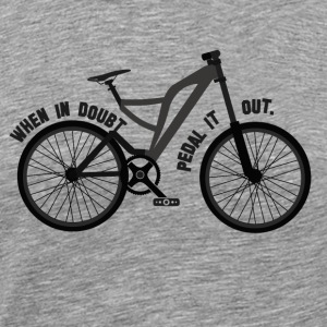 Pedal the Doubt out - Bicycle Passion - Men's Premium T-Shirt