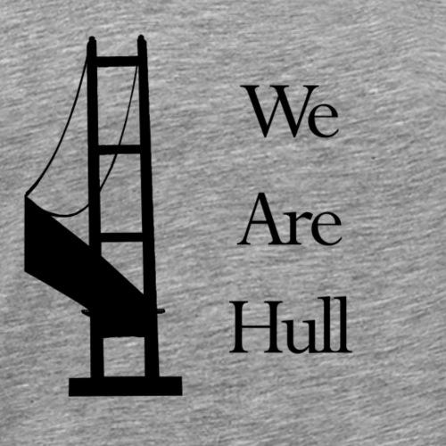 We Are Hull - Men's Premium T-Shirt