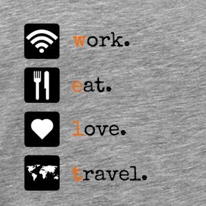 work eat love travel [WELT] für digitale Nomaden - Männer Premium T-Shirt