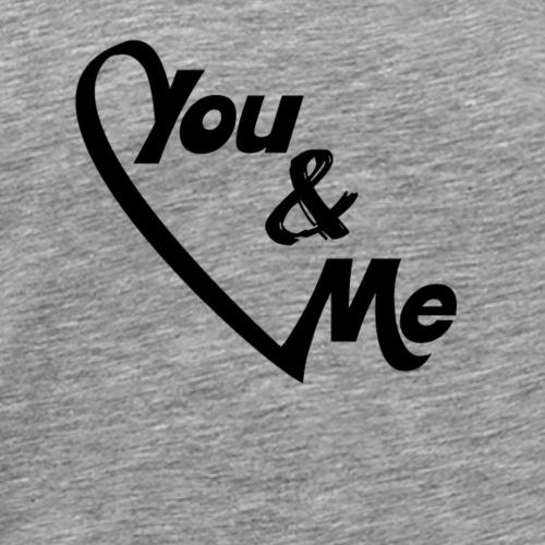 You & Me! - Männer Premium T-Shirt
