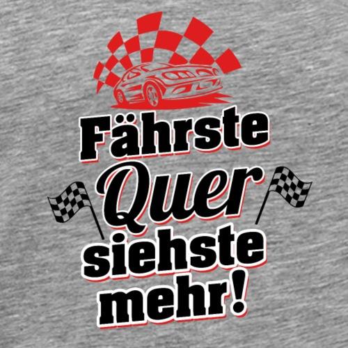 Fährste quer - Männer Premium T-Shirt