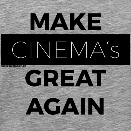 MAKE CINEMAS GREAT AGAIN black - Männer Premium T-Shirt