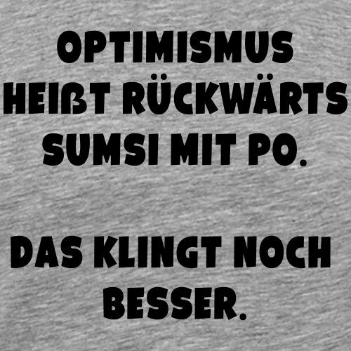 Optimismus Spruch ft1 - Männer Premium T-Shirt