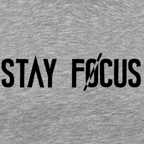 Stay Focus Original - T-shirt Premium Homme