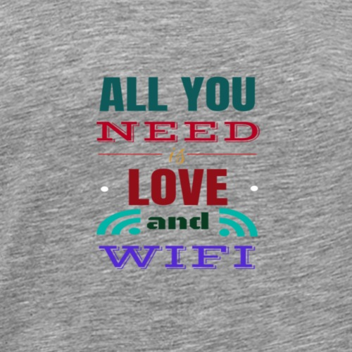 Allyou need is Love and WIFI - Männer Premium T-Shirt