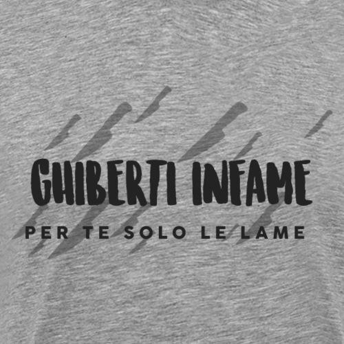 Ghiberti infame - Maglietta Premium da uomo