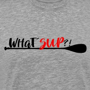 What'sUp Stand Up Paddle Enthousiast? - Mannen Premium T-shirt