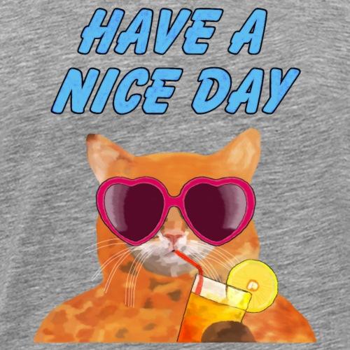 Cat Have a nice day - Männer Premium T-Shirt