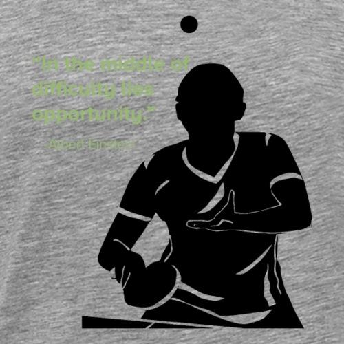 In jeder Schwierigkeit liegt die Gelegenheit - Männer Premium T-Shirt