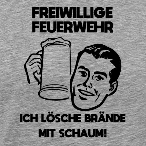 Feuerwehr Shirt Witzig Brände und Schaum Trinken - Männer Premium T-Shirt