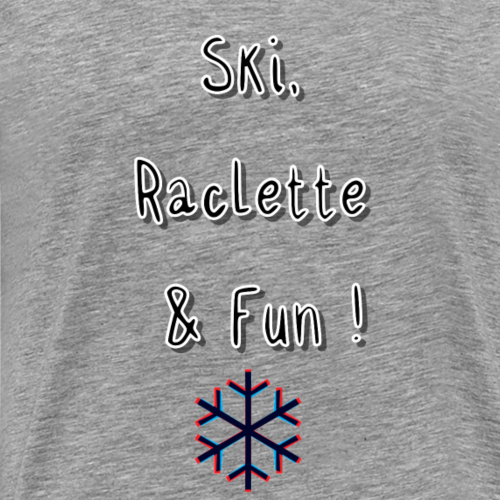 ski, raclette and fun - T-shirt Premium Homme