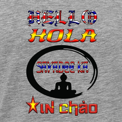 hello, Hola, Savadee Ka, Xin Chào - Camiseta premium hombre