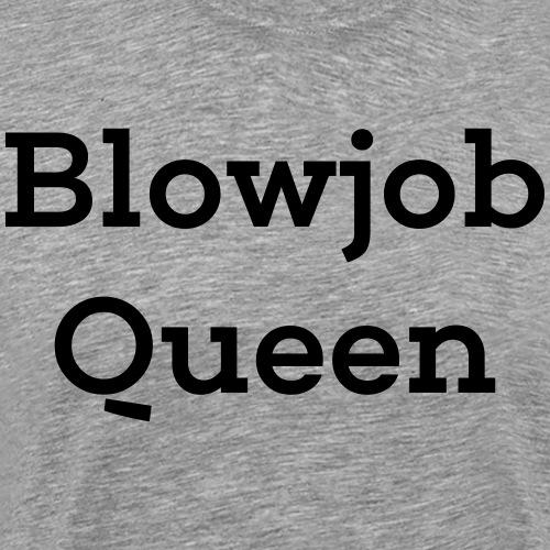 Blowjob Queen - Männer Premium T-Shirt