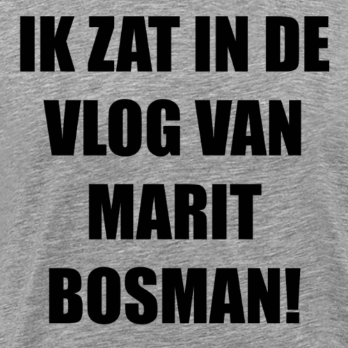 IK ZAT IN DE VLOG VAN MARIT BOSMAN (OFFICAL) BLACK - Mannen Premium T-shirt