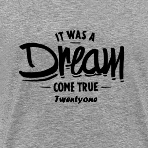 21 - DREAM - Premium-T-shirt herr