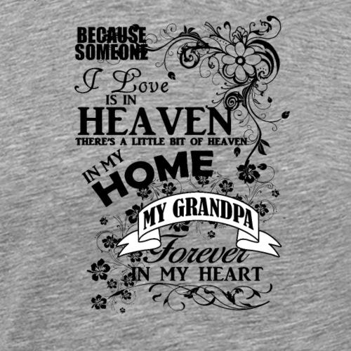 Grandfather Heaven in my home - Männer Premium T-Shirt
