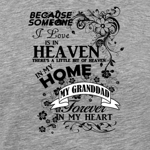 Granddad heaven in my home - Männer Premium T-Shirt