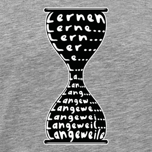 Lernen Langeweile Sanduhr Student Schüler Geschenk - Männer Premium T-Shirt