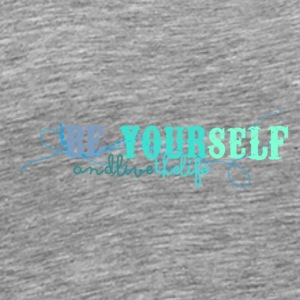 frase_png_beyourself_and_live_the_life_by_by_milii - Premium-T-shirt herr