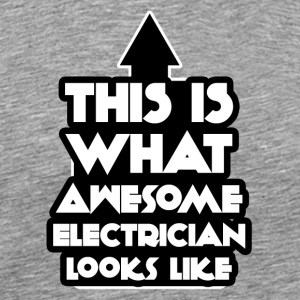 Electrician: This is what awesome looks electrician - Men's Premium T-Shirt