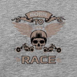 BORN TO RACE! - Men's Premium T-Shirt