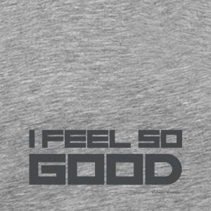 I FEEL SO GOOD - Mannen Premium T-shirt