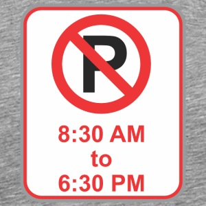 Road sign no parking from 8 30 - Men's Premium T-Shirt