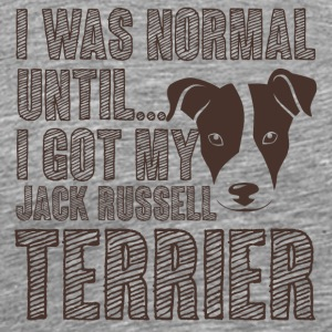 Dog / Jack Russell: I Was Normal Until ... I Got M - Men's Premium T-Shirt