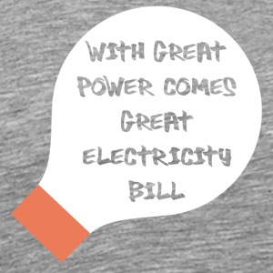 Electricians: With great power comes great - Men's Premium T-Shirt