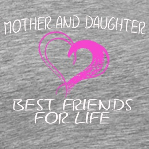 mother and daughter best friends for life - Men's Premium T-Shirt