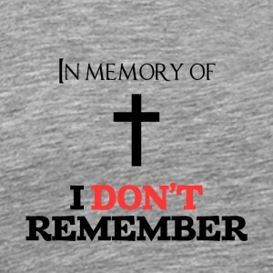 In memory of ... I do not remember - Men's Premium T-Shirt
