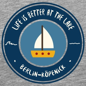 LIFE IS BETTER AT THE LAKE | Köpenick - Männer Premium T-Shirt