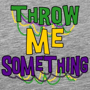 Mardi Gras Throw Me Something - Premium T-skjorte for menn