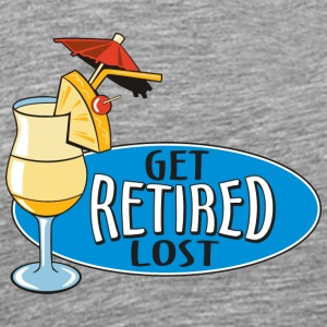 Retired Get Lost! - Männer Premium T-Shirt