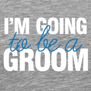 Wedding / Marriage: I'm going to be a Groom. - Men's Premium T-Shirt