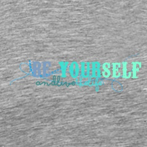 frase_png_beyourself_and_live_the_life_by_by_milii - Premium T-skjorte for menn