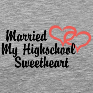 Just Married My High School Sweetheart - Mannen Premium T-shirt