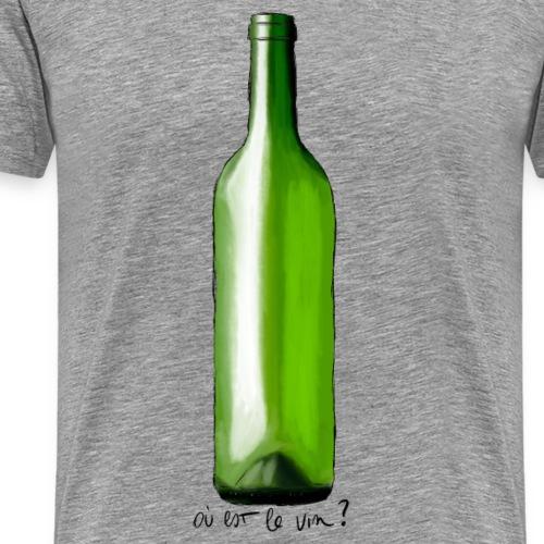 Où est le vin ? - T-shirt Premium Homme