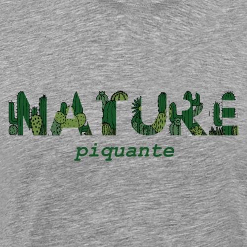 Nature Piquante - T-shirt Premium Homme