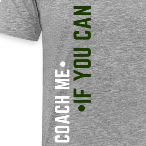 Coach me if you can - T-shirt Premium Homme