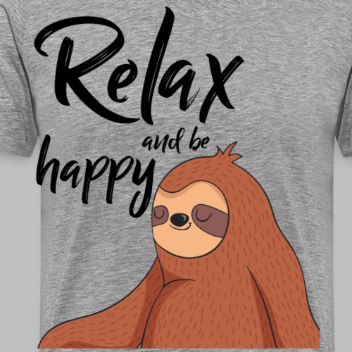 relax and be happy Faultier Sloth - Männer Premium T-Shirt
